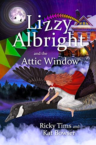 Lizzy Albright and the Attic Window by Ricky Tims