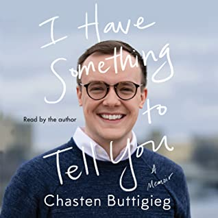 I Have Something to Tell You by Chasten Glezman Buttigieg audio book cover