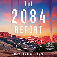 The 2084 Report: An Oral History of the Great Warming