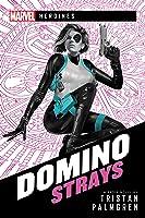 Domino: Strays: A Marvel Heroines Novel