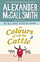The Colours of all the Cattle (No. 1 Ladies' Detective Agency Book 19)