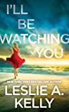 I'll Be Watching You (Hollywood Heat, #1)