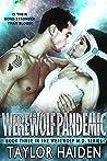 Werewolf Pandemic: A Shifter Paranormal Romance (The Werewolf M.D. Series Book 3)