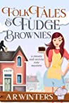 Folk Tales and Fudge Brownies (Sweets and Secrets Cozy Mysteries, #1)