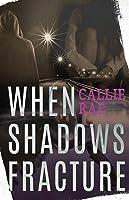 When Shadows Fracture (Cherry Creek Trilogy)