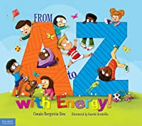 From A to Z with Energy!: 26 Ways to Move and Play