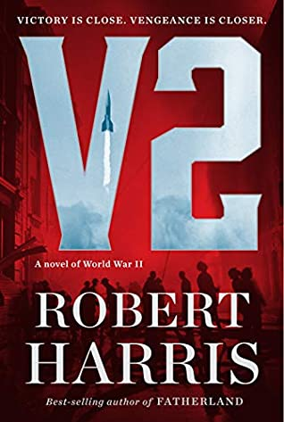 V2: A Novel of World War II