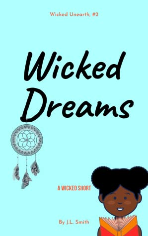 Wicked Dreams: A Wicked Short (The Wicked Unearth Series, #2)