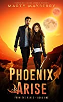 Phoenix Arise: YA Sci-fi Thriller (From the Ashes Book 1)