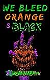 We Bleed Orange & Black: 31 Fun-sized Tales for Halloween