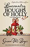 Lowcountry Boughs of Holly by Susan M. Boyer