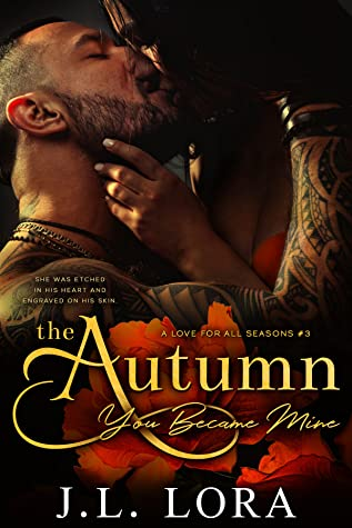 The Autumn You Became Mine (A Love for All Seasons, #3)