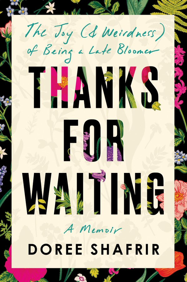 Thanks for Waiting: The Joy (and Weirdness) of Being a Late Bloomer
