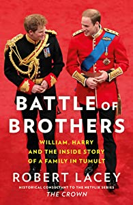Battle of Brothers: William and Harry–The Inside Story of a Family in Tumult