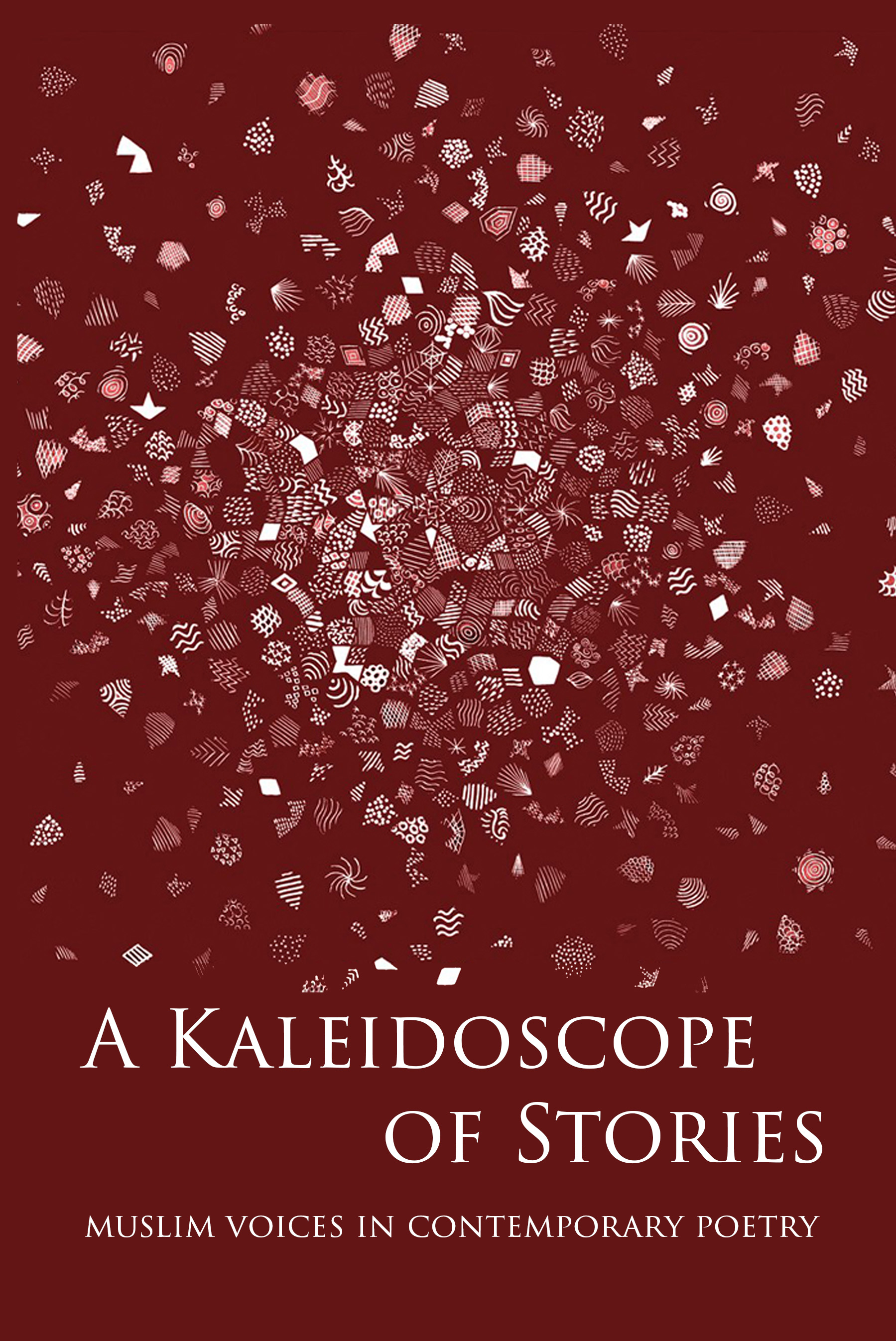 A Kaleidoscope of Stories - Muslim Voices in Contemporary Poetry