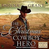 The Christmas Cowboy Hero (Heart of Texas #1)