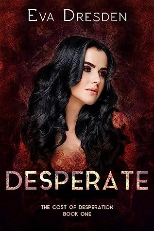 Desperate (The Cost of Desperation #1)