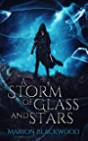 A Storm of Glass and Stars (The Oncoming Storm #4)