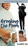 Breaking The Moon (Dream Catchers, #2)