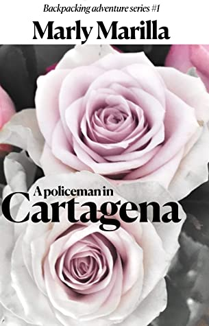 A policeman in Cartagena (Backpacking adventure series Book 1)