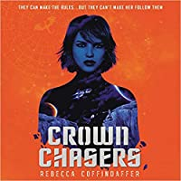 Crownchasers (Crownchasers, #1)
