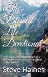 The Blessed Life Devotional: Stepping into Kingdom Reality Finances as you touch the heart of the Father