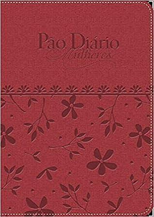 Pão Diário Mulheres – Flores da Terra by Varios Autores