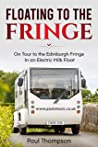 Floating to the Fringe: On Tour to the Edinburgh Fringe in an Electric Milk Float