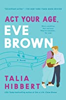 Act Your Age, Eve Brown (The Brown Sisters #3)