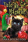 Yule Be Magical (Familiar Kitten Mysteries #8)
