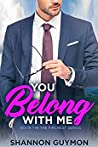 Book cover for You Belong with Me (Love and Dessert Trilogy, #1)