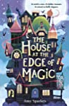 The House at the Edge of Magic