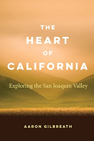 The Heart of California: Exploring the San Joaquin Valley