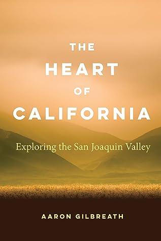 The Heart of California: Exploring the San Joaquin Valley