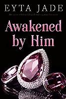 Awakened by Him
