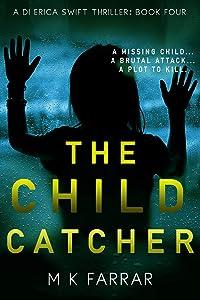 The Child Catcher (DI Erica Swift #4)