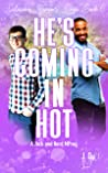 He's Coming in Hot (Salacious Summer Singe #6)