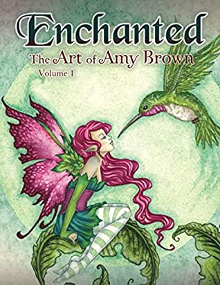 Enchanted: The Art of Amy Brown Volume 1