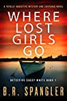 Where Lost Girls Go (Detective Casey White, #1)