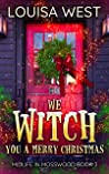We Witch You A Merry Christmas (Midlife in Mosswood #3)