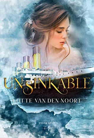 Unsinkable by Lotte van den Noort