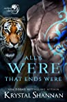 All's Were That Ends Were (Soulmate Shifters in Mystery, Alaska #6)