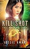 Kill Shot: A Sci-Fi Crime Thriller (The Bulari Saga Book 5)