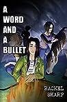 A Word and A Bullet (Planetary Tarantella #2)