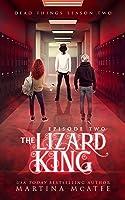 The Lizard King (Dead Things #2.2)