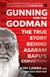 Gunning for the Godman: The True Story Behind Asaram Bapu's Conviction