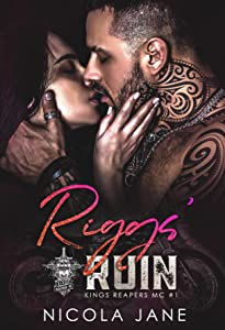 Riggs' Ruin (Kings Reapers MC, #1)