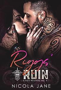 Riggs' Ruin (Kings Reapers MC Book 1)