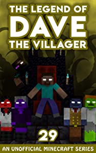 Dave the Villager 29: An Unofficial Minecraft Novel