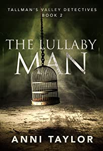 The Lullaby Man (Tallman's Valley Detectives, #2)